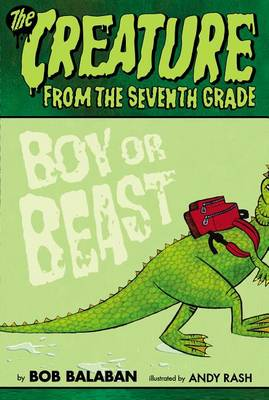 The Creature from the Seventh Grade, #1 by Bob Balaban
