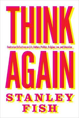 Think Again by Stanley Fish