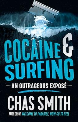 Cocaine and Surfing: An outrageous expose book