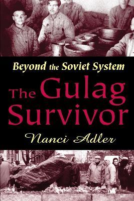 The Gulag Survivor by Nanci Adler