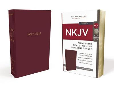 NKJV, Reference Bible, Center-Column Giant Print, Leather-Look, Burgundy, Red Letter Edition, Comfort Print by Thomas Nelson