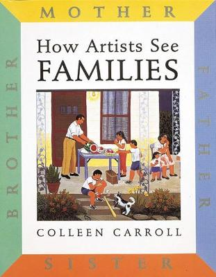 How Artists See: Families by Colleen Carroll