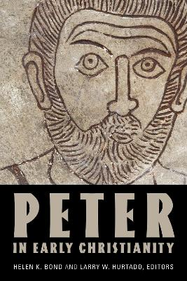 Peter in Early Christianity by Helen K. Bond