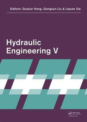 Hydraulic Engineering V by Guojun Hong
