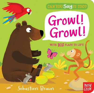 Can You Say It Too? Growl! Growl! by Sebastien Braun
