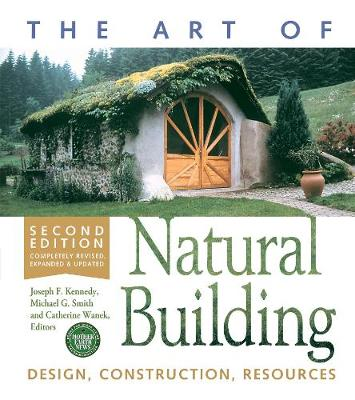 The Art of Natural Building by Joseph F. Kennedy
