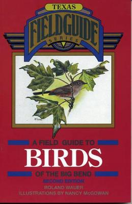 A Field Guide to Birds of the Big Bend by Roland H. Wauer