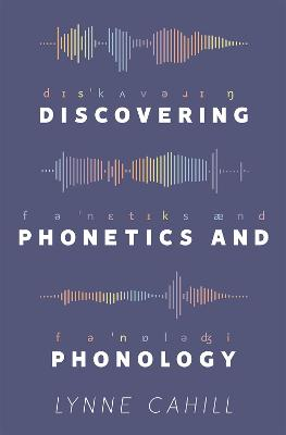 Discovering Phonetics and Phonology by Lynne Cahill
