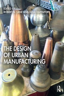 The Design of Urban Manufacturing book