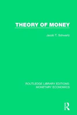 Theory of Money by Jacob T. Schwartz