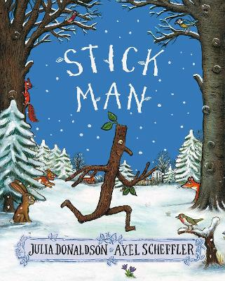 Stick Man by Julia Donaldson