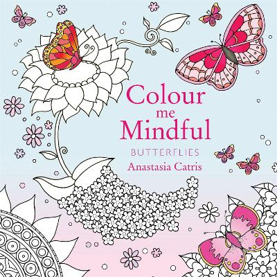 Colour Me Mindful: Butterflies by Anastasia Catris