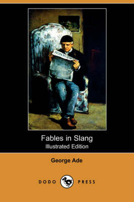 Fables in Slang (Illustrated Edition) (Dodo Press) book