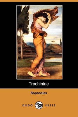 Trachiniae (Dodo Press) by Sophocles