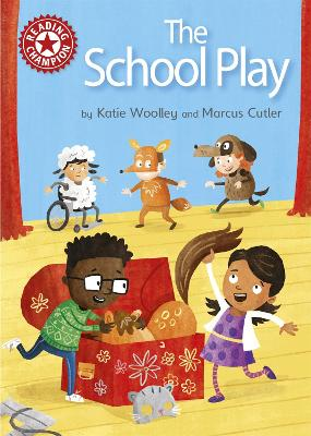 Reading Champion: The School Play: Independent Reading Red 2 by Katie Woolley