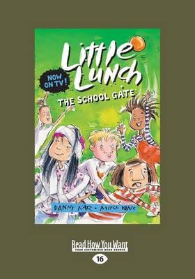 The School Gate: Little Lunch series by Danny Katz
