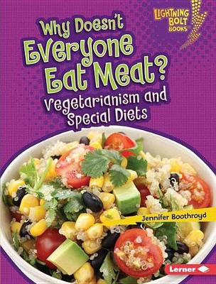 Why Doesn't Everyone Eat Meat? by Jennifer Boothroyd