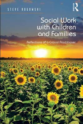 Social Work with Children and Families by Steve Rogowski