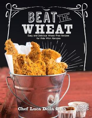 Beat the Wheat! by Katrina Jorgensen