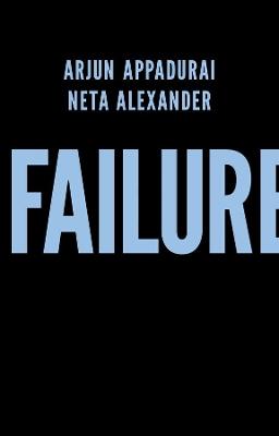 Failure by Arjun Appadurai
