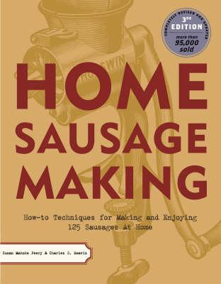 Home Sausage Making by Susan Mahnke Peery