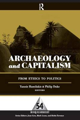 Archaeology and Capitalism by Yannis Hamilakis