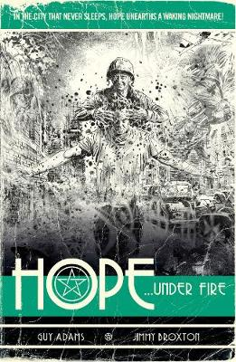 Hope Volume Two: Hope... Under Fire by Guy Adams