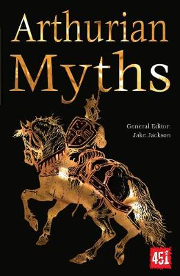 Arthurian Myths by J.K. Jackson