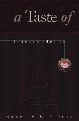 Taste of Transcendence by Swami B. B. Tirtha