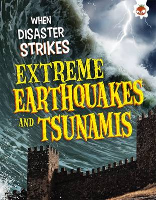 Extreme Earthquakes and Tsunamis by John Farndon