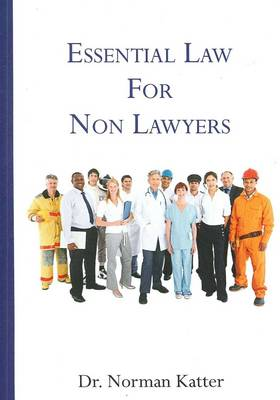 Essential Law for Non-Lawyers by Norman Katter