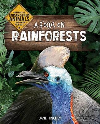 Australia's Endangered Animals...and Their Habitats: A Focus on Rainforests by Jane Hinchey