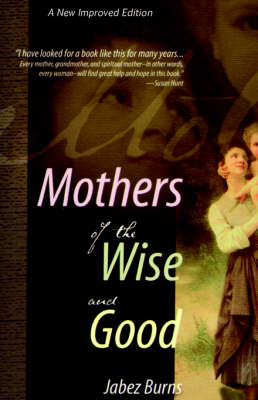 Mothers of the Wise and Good by Jabez Burns