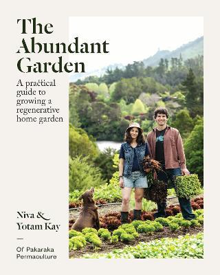 The Abundant Garden: A Practical Guide to Growing a Regenerative Home Garden book
