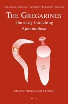 Treatise on Zoology - Anatomy, Taxonomy, Biology: The Gregarines by Isabelle Desportes