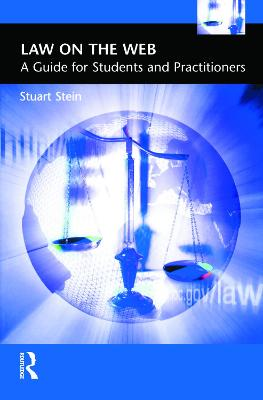 Law on the Web: A Guide for Students and Practitioners by Stuart Stein