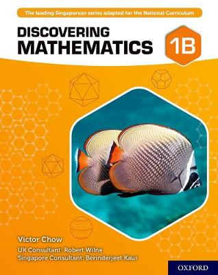 Discovering Mathematics: Student Book 1B by Victor Chow