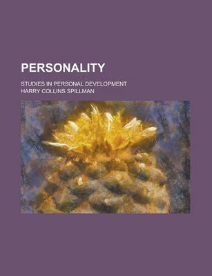 Personality; Studies in Personal Development by Harry Collins Spillman