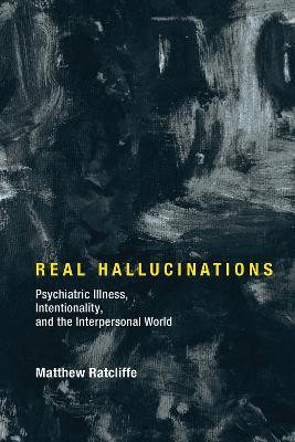 Real Hallucinations by Matthew Ratcliffe