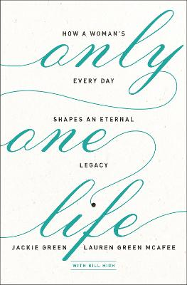 Only One Life by Lauren Green McAfee