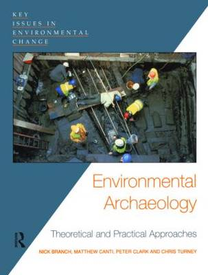 Environmental Archaeology: Theoretical and Practical Approaches by Chris Turney
