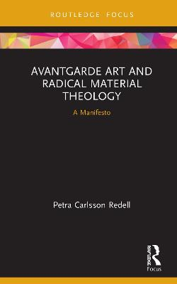 Avantgarde Art and Radical Material Theology: A Manifesto book