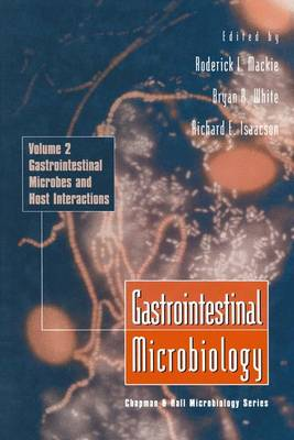 Gastrointestinal Microbiology Gastrointestinal Microbes and Host Interactions v. 2 by R. I. Mackie