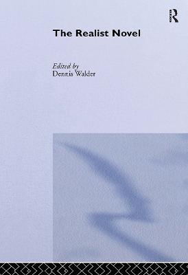 The Realist Novel by Dennis Walder