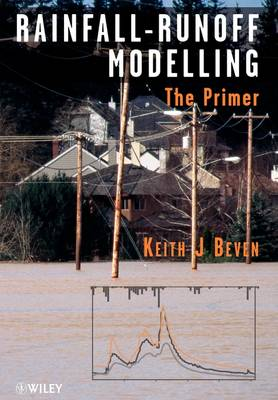 Rainfall - Runoff Modelling: The Primer by Keith Beven