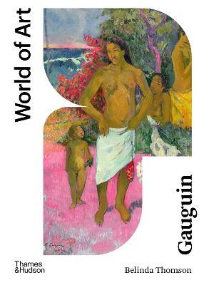 Gauguin by Belinda Thomson