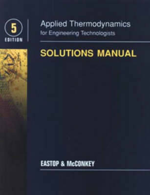 Applied Thermodynamics for Engineering Technologists Student Solutions Manual book