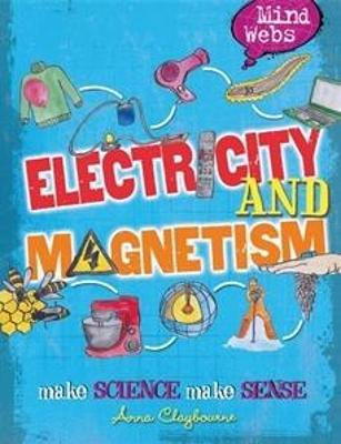 Mind Webs: Electricity and Magnets by Anna Claybourne