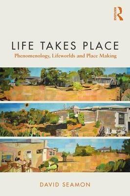 Life Takes Place by David Seamon