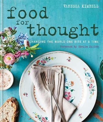 Food for Thought: Changing the world one bite at a time by Vanessa Kimbell